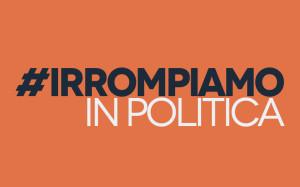 irrompiamo-in-politica